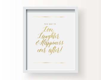 8x10_Gold Wedding Sign_Love Laughter Happiness ever after!