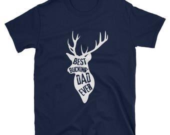 best bucking dad ever shirt