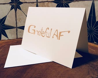 Grateful AF greeting card