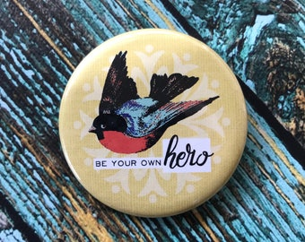 Be Your Own Hero 2.25 inch Button