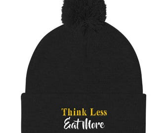 Think less eat more Pom Pom Knit Cap