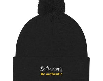 Be fearlessly be authentic Pom Pom Knit Cap