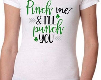 St. Patricks Day Irish Pinch Me tshirt