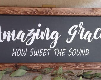28x12.5 Amazing grace how sweet the sound , farmhouse style sign