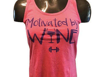 Tank Top Motivated by Wine