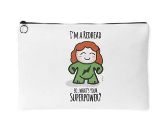 I'm a Redhead, So What's your Superpower? Accessory Pouch