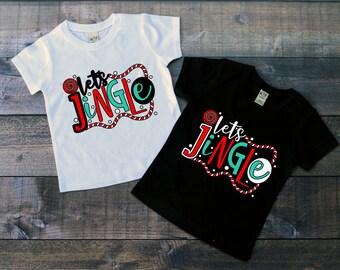 Children's Christmas Tee Shirt, Lets Jingle T-Shirt, Black or White Tee, Infants, Toddler, Youth, Boys, Girls, Unisex Christmas Shirt