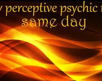 Same Day Accurate Detailed Psychic Reading
