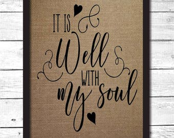 it is well with soul, it is well with my soul print, burlap print, faith wall art, faith decor, faith print, faith signs, christian art, F7