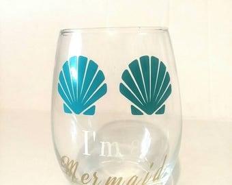 I'm a Mermaid / Stemless Wine Glass / Mermaid Wine Glass / Mermaid Decal / Seashell Decal/ Wine Lover/ Mermaid Lover/ Mermaid Bachelorette