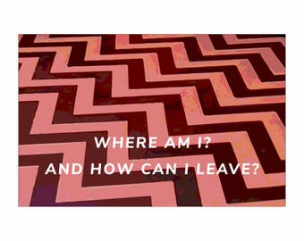 Twin Peaks Print - Where Am I And How Can I leave - Black Lodge Print - Twin Peaks Poster - Dale Cooper Quote, David Lynch