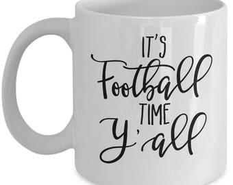 It's Football Time Y'All - High Quality White w/ Black 11 oz or 15 oz Coffee Mug - Tea Hot Chocolate Thanksgiving Gift Mom Wife Teacher