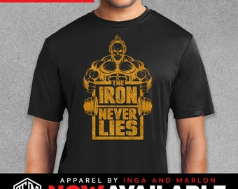 The Iron NEVER LIES Gym motivation, Bodybuilding, Crossfit Inspirational Men's Fitness Performance T-shirts.