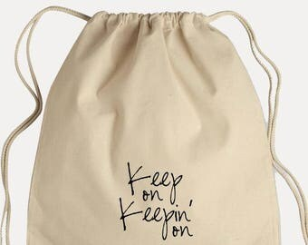 Canvas Drawstring Backpack - Keep On Keepin' On