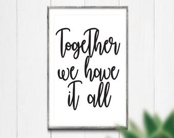 Together we have it all, printable sign, together