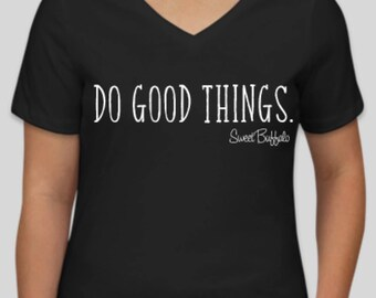 Black Do Go Things V-Neck Shirt