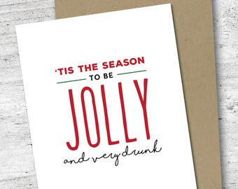 Tis the Season to Be Jolly and Very Drunk Card | Holiday Card | Funny Card  | 'Tis the Season | Christmas Card