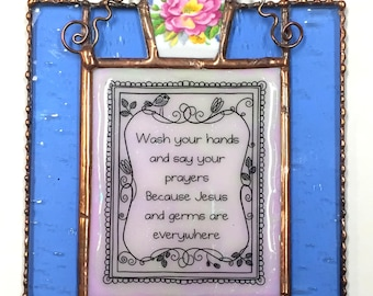 """Stained Glass """"Wash Your Hands and Say Your Prayers"""" Sun Catcher"""