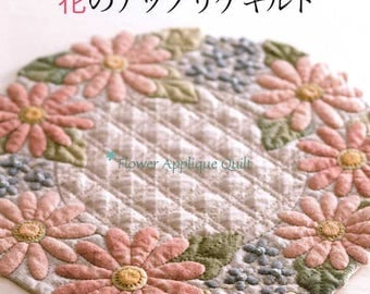 Flower Applique Quilts and Patchworks - Japanese Craft Book