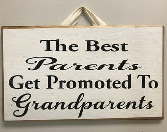 The Best Parents get promoted to grandparents sign wood Fathers Mothers day gift Announce pregnant Christmas present