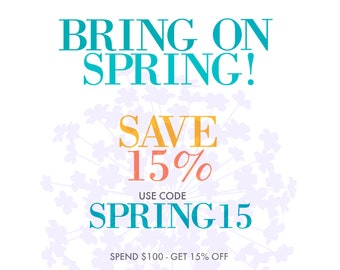 SPRING SALE! 15 % OFF • Use the coupon code • Coupon code to be used at check out