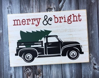 Merry and Bright | Christmas truck | tree in truck | Christmas tree | retro pickup | old farm truck | Christmas Sign | Style# HOL77