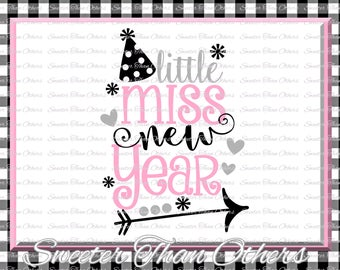 Little Miss New Year svg, New Year 2018 SVG Dxf Silhouette Studios, Cameo Cricut cut file INSTANT DOWNLOAD, Vinyl Design, Htv Scal Mtc