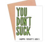 Funny Father's Day Card | Rude Father's Day Card | Funny Card For Dad | Happy Father's Day Card - You Don't Suck