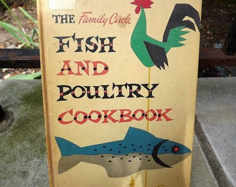 The Family Circle Fish and Poultry Cook Book 1955 first edition