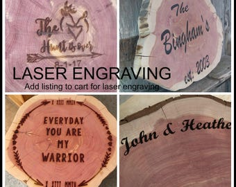 UPGRADE, Laser Engraving, personalize your item, wood burning for large tree slices, cake stand or centerpieces, add to cart to order custom