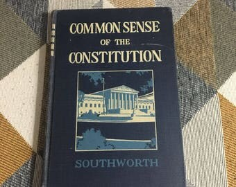 Vintage Common Sense of the Constitution 1936 Southworth
