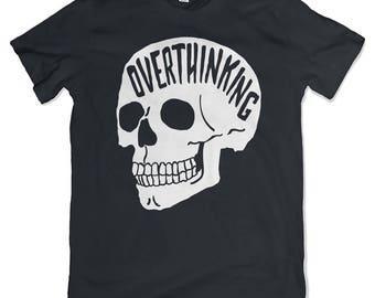 Overthinking T-Shirt. Anxiety Skull Tee.