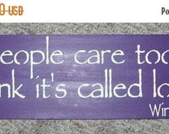 ON SALE TODAY The Pooh  Wood Sign  Some People Care Too Much .... Primitive Wood Signs You Pick Colors