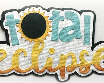 total eclipse  title premade paper piecing 3d die cut for scrapbooks cards planner project life by my tear bears kira