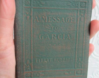 A Message to Garcia and Other Essays by ELBERT HUBBARD - Miniature Book Little Leather Library 1920s Antique Vintage