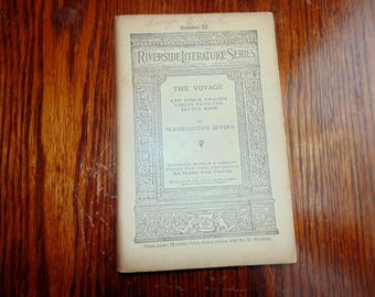 RIVERSIDE LITERATURE SERIES # 52 vintage 1800s 1891 Washington Irving The Voyage and other English Essays from the Sketch Book.