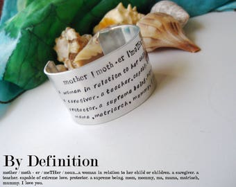 Wide Mother Cuff - Dictionary Quote Mother Bracelet - The Definition of Mother- Gift for Mom - Extra Wide Cuff - a gift for Mother  -