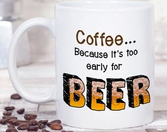 Beer Lover Gift - Beer Coffee Mug - Novelty Mug - Beer Mug - Funny Mug for Boyfriend - Beer Gift - Craft Beer - Coffee Gift for Men