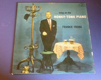 Frankie Froba Bring On The Honky Tonk Piano Vinyl Record LP ABC-199 ABC-Paramount Records 1957 Rare