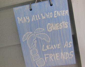 Palm Tree Sign - Door Plaque - Greetings Sign - May All Who Enter Guests Leave As Friends - House Warming Gift - Hostess Gift - Palm Tree