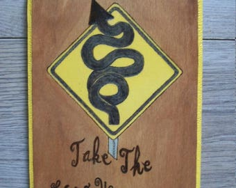 Woodburned Sign : Take the Long Way Home
