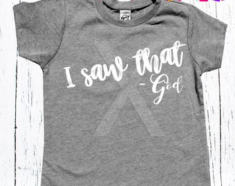 "Christian Unisex Kids tee shirt ""I saw that - God"" Christian Faith based kids Unisex Tee shirt"