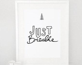 Just Breathe, Cursive, motivational poster, wall art prints, quote, minimalist, black and white print, home decor, scandinavian, handwritten