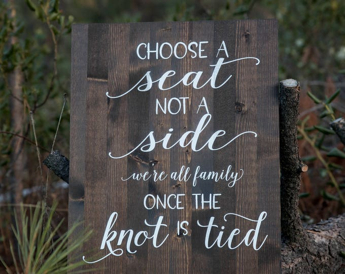 Wooden Wedding Sign - Entry Welcome Sign // Choose a Seat Not a Side // Wedding Sign
