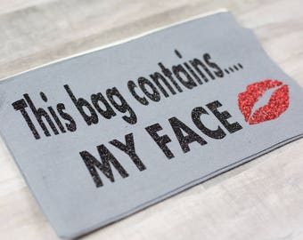 This Bag Contains My Face Lips Glitter Cosmetic Makeup Case Pouch Bridal Party Gift