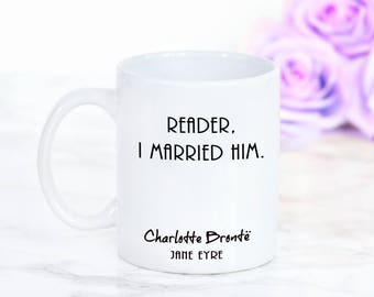 "Jane Eyre, Charlotte Bronte Mug, """"Reader, I married him."" Book Quote, Gifts For Bookworms, Literary Gifts"