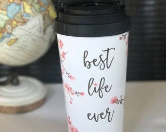 Cherry Blossom 16oz. Stainless Steel Thermos -Best Life Ever & Don't Give Up