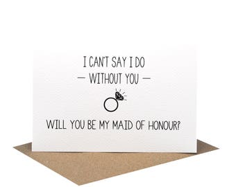 Maid of Honour Card | I can't say I do without You - Will you be my Maid of Honour? | Wedding Card | Wedding Ring | WED062 | Bridesmaid