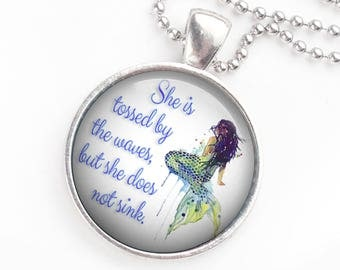 Mermaid necklace - She is tossed by the waves, but she does not sink - Mermaid girl - Encouraging words - Mermaid birthday - Positive