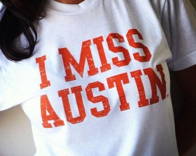 I MISS AUSTIN